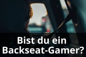 Was ist ein Backseat-Gamer